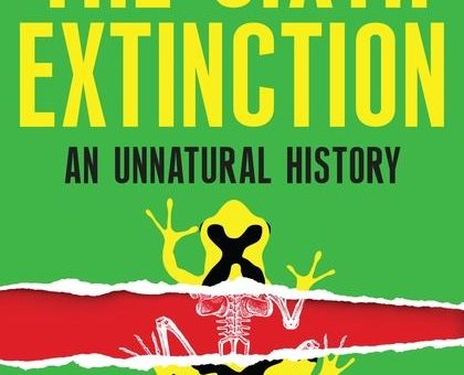 #StevesLibrary: The Sixth Extinction - An Unnatural History