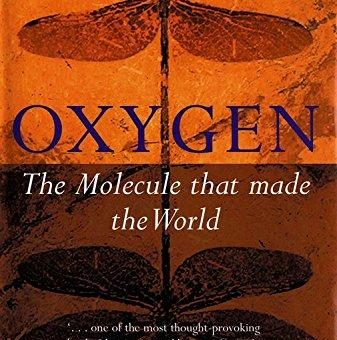 #StevesLibrary: Oxygen: The Molecule That Made the World